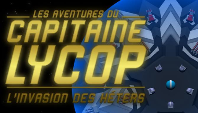 Captain Lycop : Invasion of the Heters Free Download