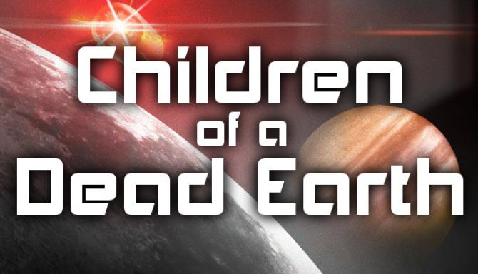 Children of a Dead Earth Free Download