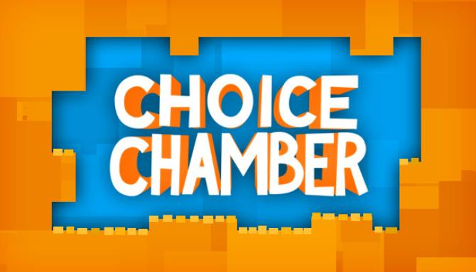 Choice Chamber Free Download