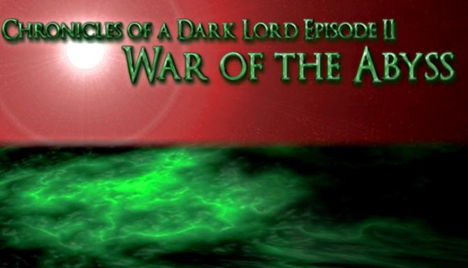 Chronicles of a Dark Lord: Episode II War of The Abyss Free Download