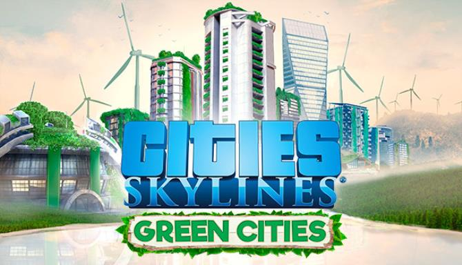 Cities: Skylines - Green Cities Free Download