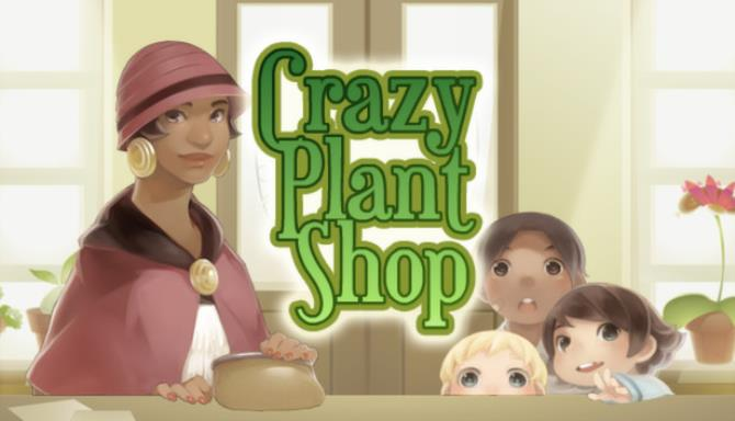 Crazy Plant Shop Free Download
