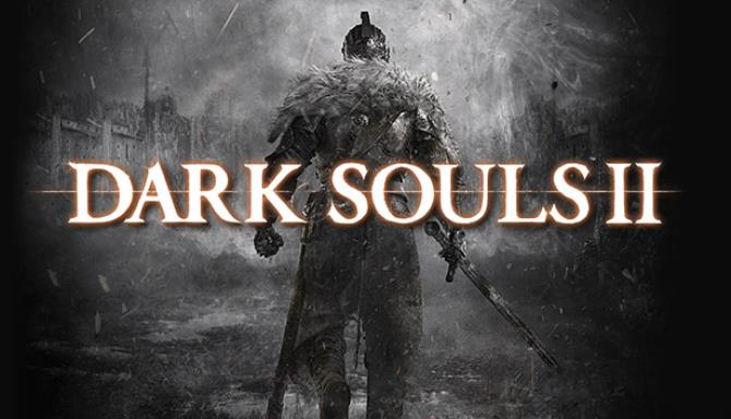 DARK SOULS™ II Free Download