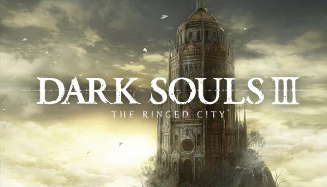 DARK SOULS™ III - The Ringed City™ Free Download
