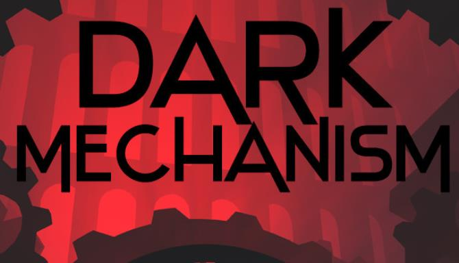 Dark Mechanism - Virtual reality Free Download