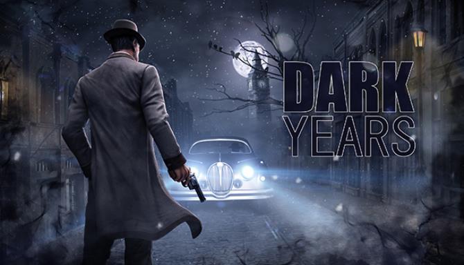 Dark Years Free Download