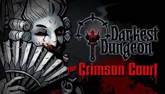 Darkest Dungeon®: The Crimson Court Free Download