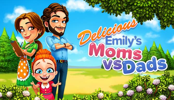Delicious - Moms vs Dads Free Download