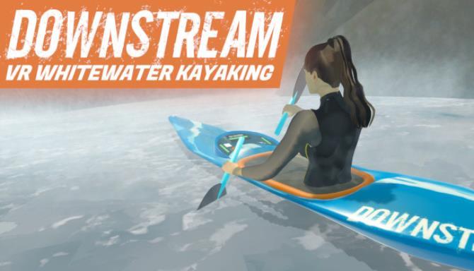 DownStream: VR Whitewater Kayaking Free Download