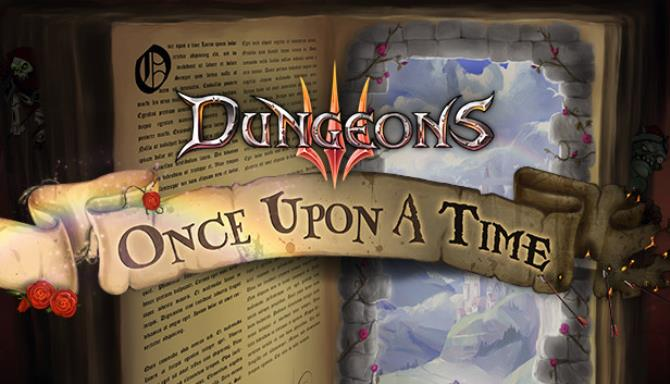 Dungeons 3 - Once Upon A Time Free Download