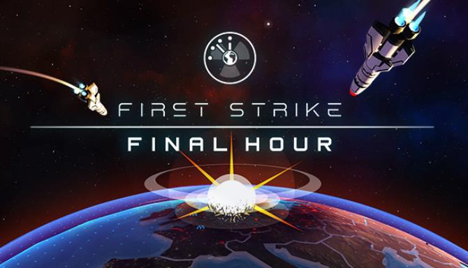 First Strike: Final Hour Free Download