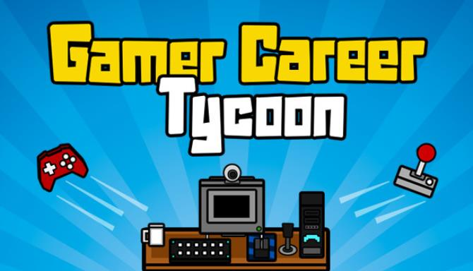 Gamer Career Tycoon Free Download