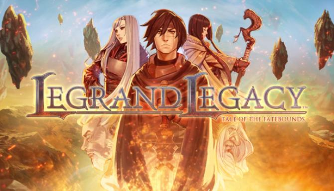 LEGRAND LEGACY: Tale of the Fatebounds Free Download