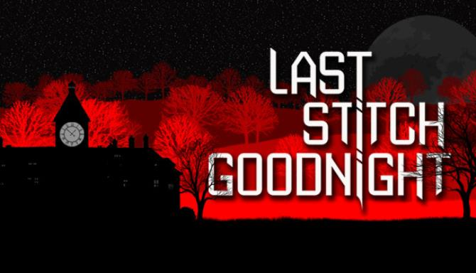 Last Stitch Goodnight Free Download