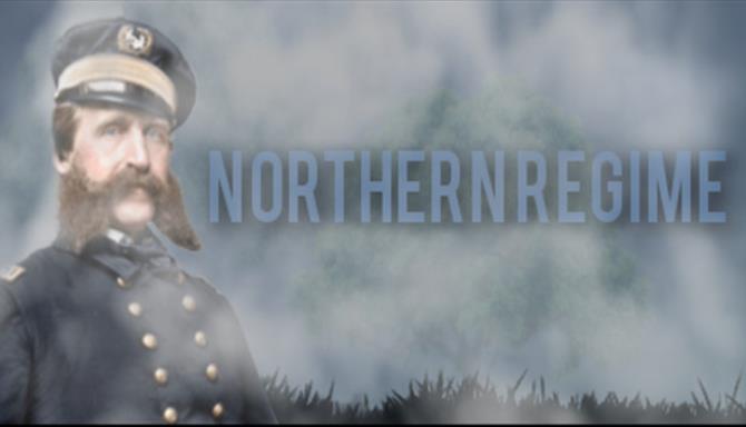 Northern Regime Free Download