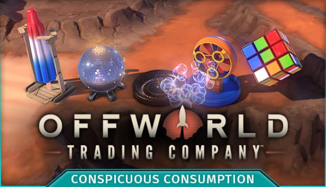 Offworld Trading Company - Conspicuous Consumption DLC Free Download