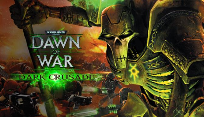 Warhammer® 40,000: Dawn of War® - Dark Crusade Free Download