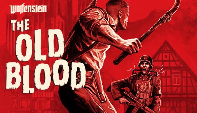 Wolfenstein: The Old Blood v1.0 Free Download