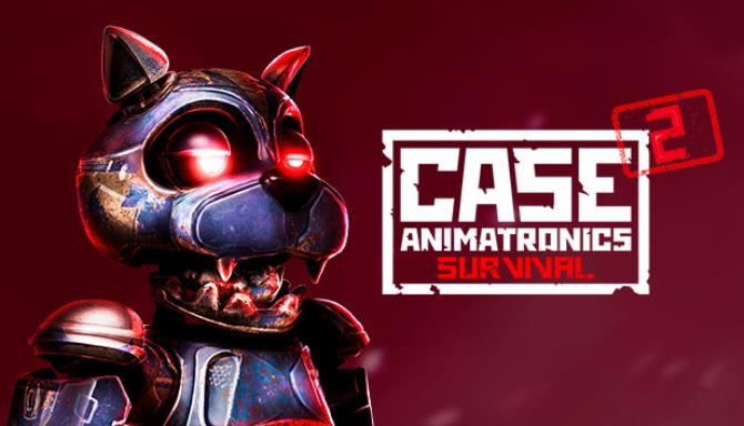 CASE 2 Animatronics Survival Free Download