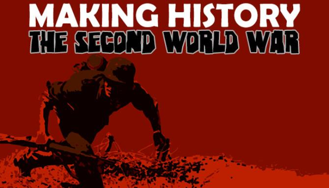 Making History: The Second World War Free Download