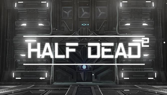 HALF DEAD 2 Free Download