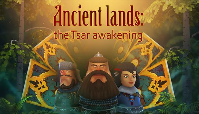 Ancient lands the Tsar awakening Free Download