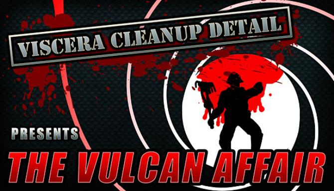 Viscera Cleanup Detail The Vulcan Affair Update v1 135 Free Download