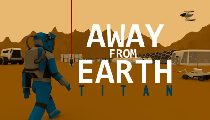 Away From Earth Titan Free Download