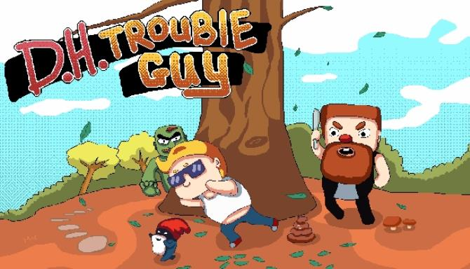 D H Trouble Guy Free Download
