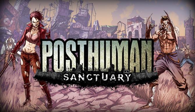 Posthuman: Sanctuary Free Download