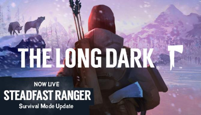 The Long Dark Steadfast Ranger Update v1 52 Free Download