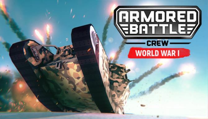 Armored Battle Crew [World War 1] - Tank Warfare and Crew Management Simulator Free Download