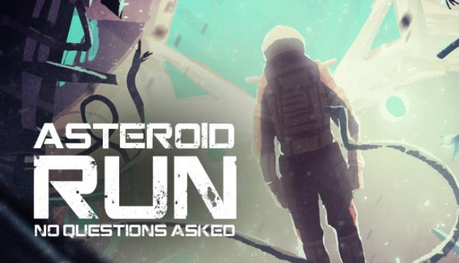 Asteroid Run: No Questions Asked Free Download