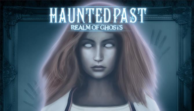 Haunted Past: Realm of Ghosts Free Download
