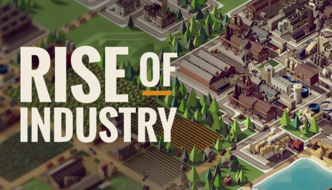 Rise of Industry Update v1 2 3 2506a Free Download