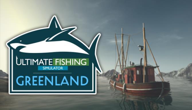 Ultimate Fishing Simulator Greenland Update v1 7 2 413 Free Download