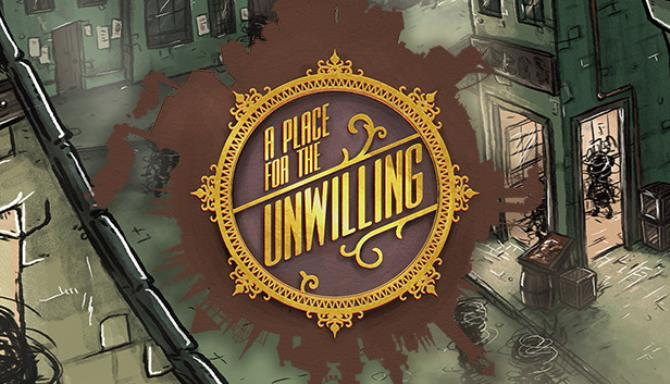 A Place for the Unwilling Update v1 0 21 Free Download