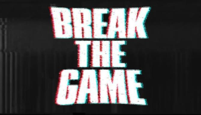 Break the Game Free Download