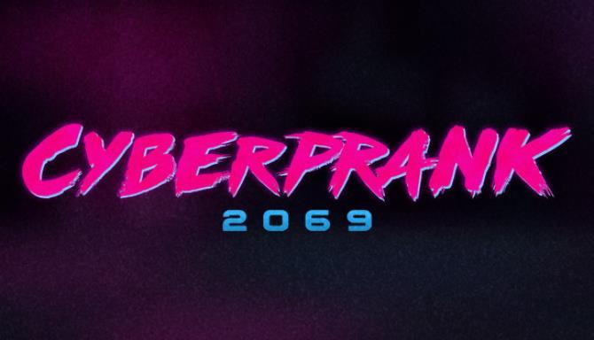 Cyberprank 2069 PROPER Free Download