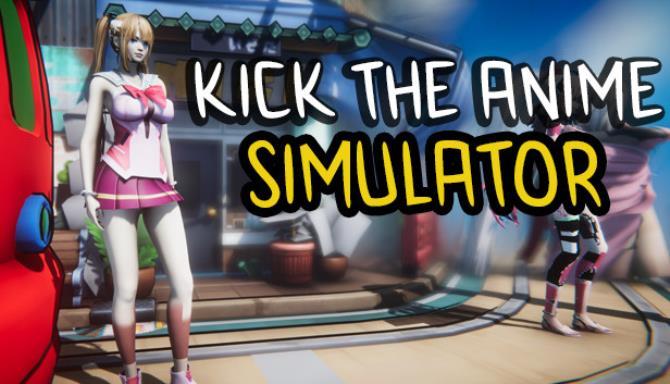 Kick The Anime Simulator Free Download