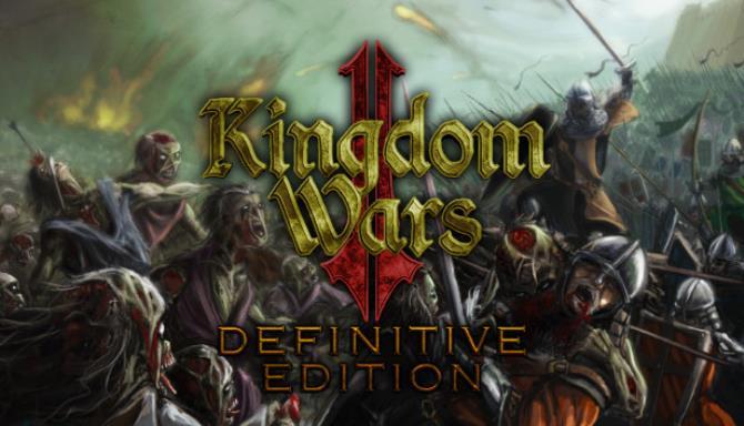 Kingdom Wars 2 Definitive Edition Survival Update v1 11 Free Download