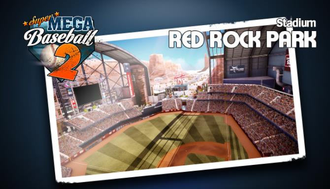 Super Mega Baseball 2 Red Rock Park Update 10 Free Download
