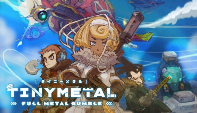 TINY METAL: FULL METAL RUMBLE Free Download