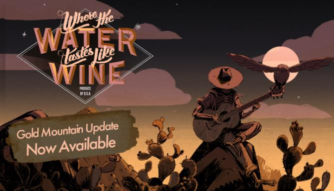 Where The Water Tastes Like Wine Gold Mountain Update v20190719 Free Download