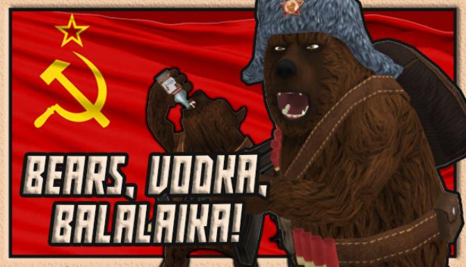 BEARS, VODKA, BALALAIKA! 🐻 Free Download