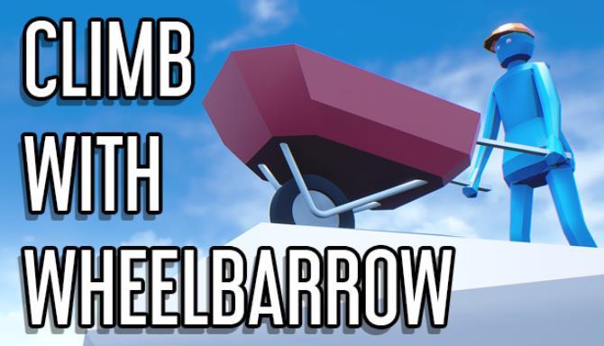 Climb With Wheelbarrow Free Download