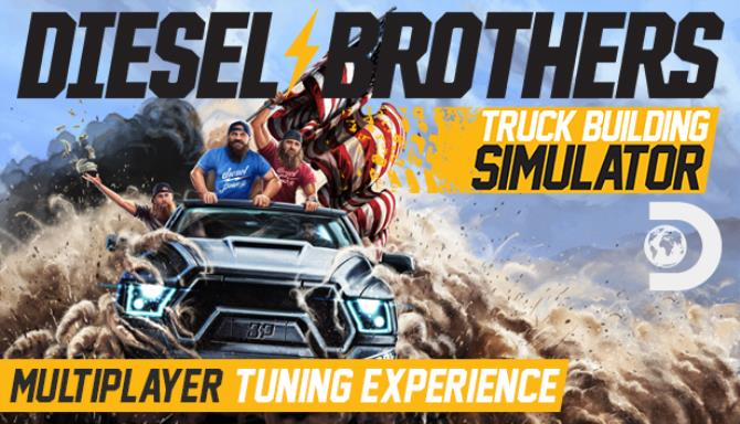 Diesel Brothers Truck Building Simulator v1 2 Free Download