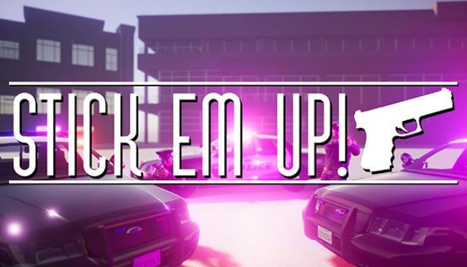 Stick Em Up Free Download