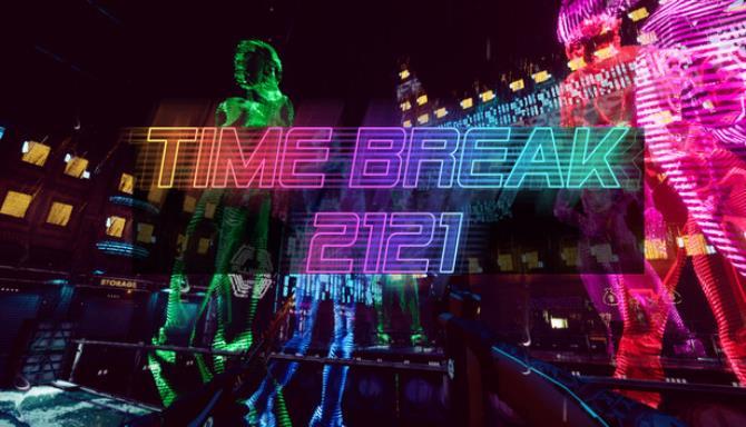 Time Break 2121 Update v1 2 Free Download