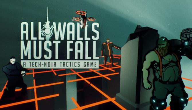 All Walls Must Fall A Tech Noir Tactics Game Free Download